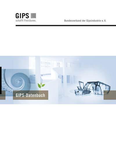 Das GIPS-Datenbuch des Bundesverbandes der Gipsindustrie e.V. ist in einer neuen, vollständig überarbeiteten Auflage erschienen